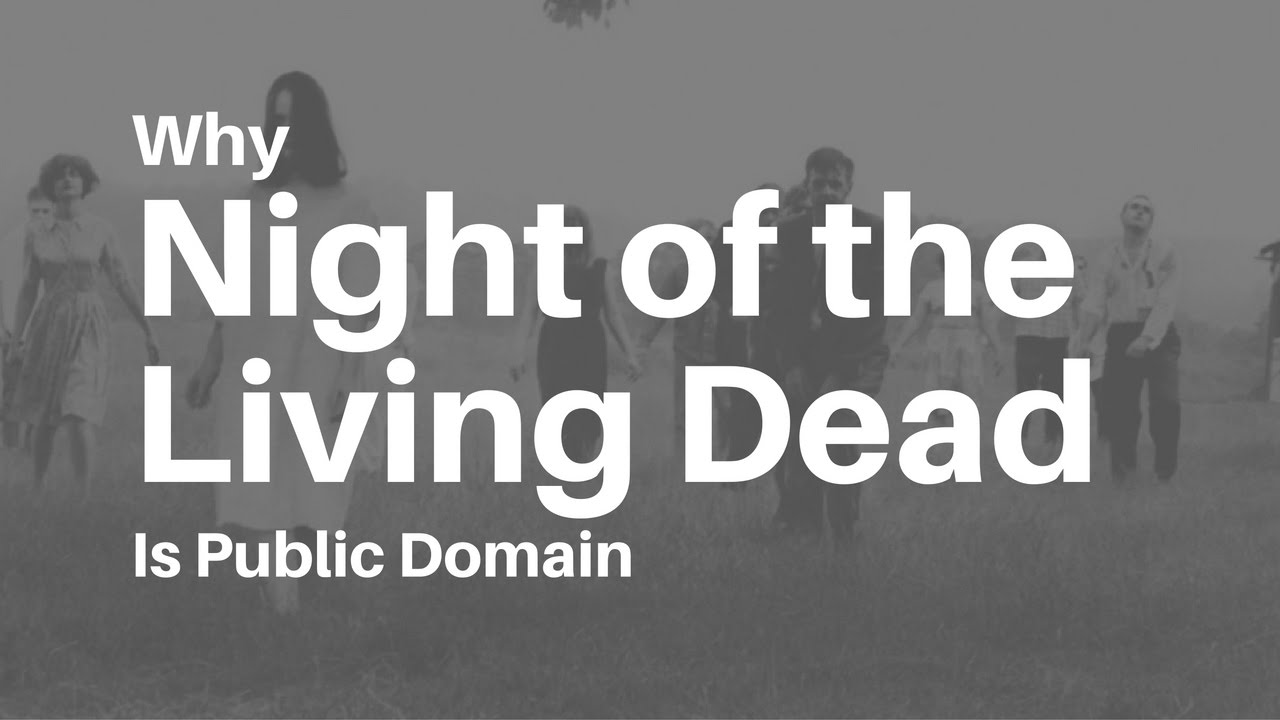 why night of the living dead is public domain plagiarism today